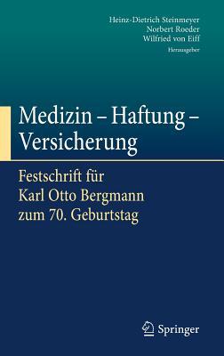 Medizin - Haftung - Versicherung: Festschrift Fur Karl Otto Bergmann Zum 70. Geburtstag - Steinmeyer, Heinz-Dietrich (Editor)