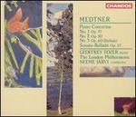 Medtner: Piano Concertos Nos. 1-3; Sonata - Ballade