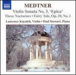 Medtner: Violin Sonata No. 3; Three Nocturnes; Fairy Tale