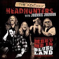 Meet Me in Bluesland - The Kentucky Headhunters