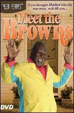 Meet the Browns - Chet Brewster; Tyler Perry