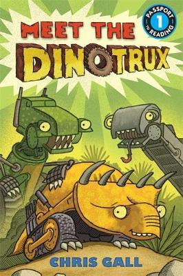 Meet the Dinotrux - Gall, Chris