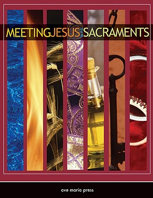 Meeting Jesus in the Sacraments - Amodei, Michael (Editor), and Gustafson, Janie, Ph.D. (Editor)