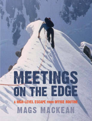 Meetings on the Edge: A High-Level Escape from Office Routine - Mackean, Mags