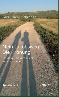 Mein Jakobsweg - Die Kronung - Schroder, Lars-Oliver