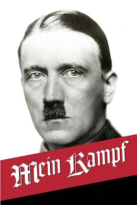 Mein Kampf: My Struggle - The Original, accurate, and complete English translation - Hitler, Adolf, and Manheim, Ralph, and English Translation, Mein Kampf