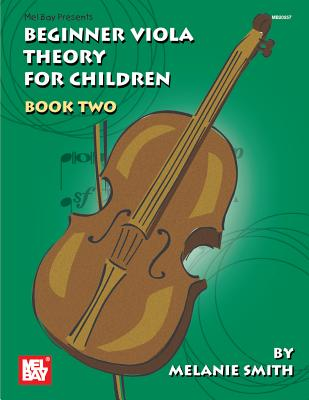Mel Bay Presents Beginner Viola Theory for Children, Book 2 - Smith, Melanie, Miss