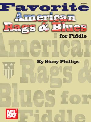 Mel Bay Presents Favorite American Rags & Blues for Fiddle - Phillips, Stacy