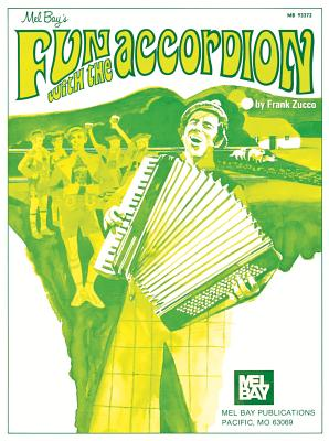 Mel Bay's Fun with the Accordion - Zucco, Frank