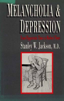 Melancholia and Depression: From Hippocratic Times to Modern Times -