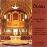 Melodia: German Romantic Works for Organ