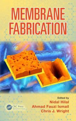 Membrane Fabrication - Hilal, Nidal (Editor)