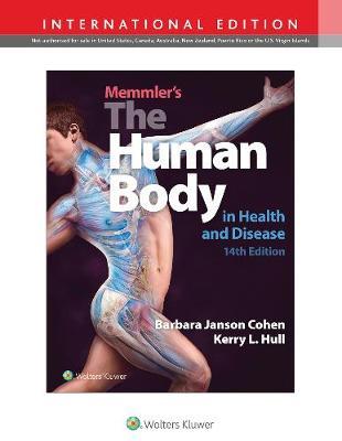 Memmler's The Human Body in Health and Disease - Cohen, Barbara Janson, BA, MSEd