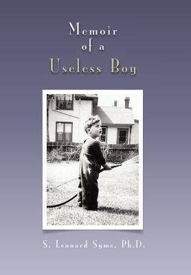 Memoir of a Useless Boy - Syme, S Leonard Ph D