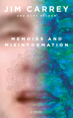 Memoirs and Misinformation - Carrey, Jim, and Vachon, Dana
