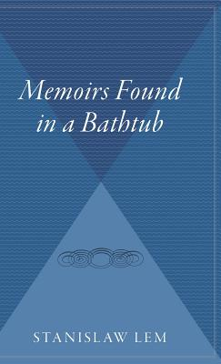 Memoirs Found in a Bathtub - Lem, Stanislaw, and Rose, Christine, CG, Cgl, Fasg (Translated by), and Kandel, Adele (Translated by)