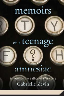 Memoirs of a Teenage Amnesiac - Zevin, Gabrielle