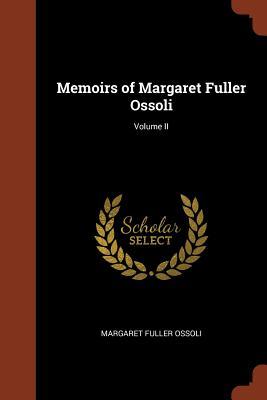 Memoirs of Margaret Fuller Ossoli; Volume II - Ossoli, Margaret Fuller