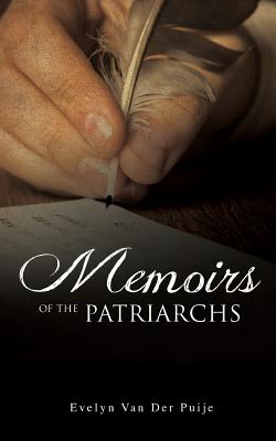 Memoirs of the Patriarchs - Van Der Puije, Evelyn
