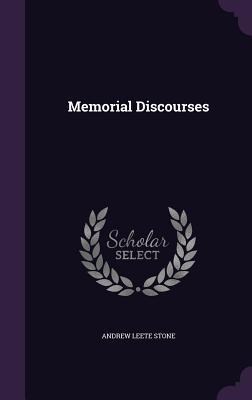 Memorial Discourses - Stone, Andrew Leete