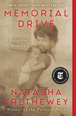 Memorial Drive: A Daughter's Memoir - Trethewey, Natasha