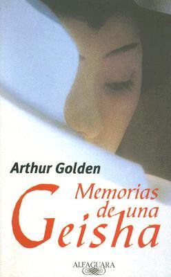 Memorias de una Geisha - Golden, Arthur