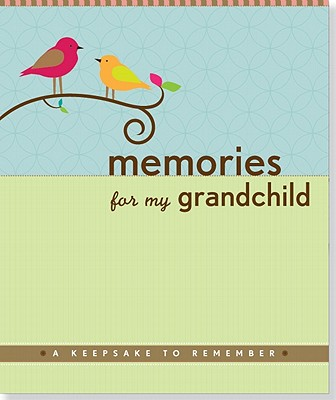 Memories for My Grandchild: A Keepsake to Remember - Zenkel, Suzanne
