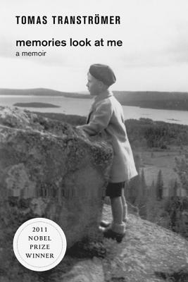 Memories Look at Me: A Memoir - Transtromer, Tomas, and Fulton, Robin (Translated by)