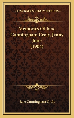 Memories of Jane Cunningham Croly, Jenny June (1904) - Croly, Jane Cunningham