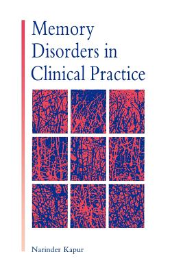 Memory Disorders in Clinical Practice - Kapur, Narinder