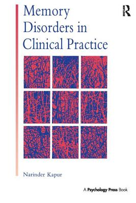 Memory Disorders in Clinical Practice - Kapur, Narinder