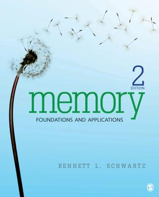 Memory: Foundations and Applications - Schwartz, Bennett L, Dr.