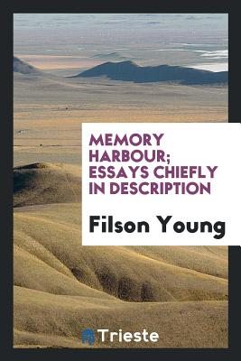 Memory Harbour; Essays Chiefly in Description - Young, Filson