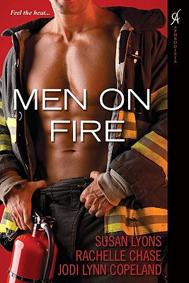Men on Fire - Lyons, Susan, and Chase, Rachelle, and Copeland, Jodi Lynn