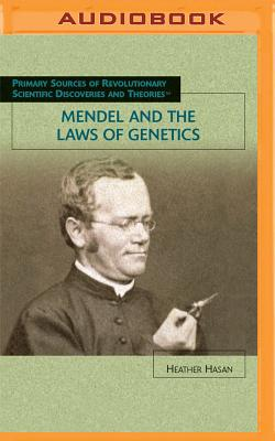Mendel and the Laws of Genetics - Hasan, Heather
