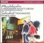Mendelssohn: A Midsummer Night's Dream; Schubert: Rosamunde