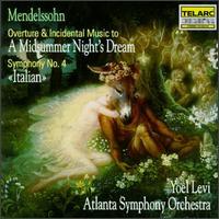 "Mendelssohn: A Midsummer Night's Dream; Symphony No. 4 ""Italian"" - Atlanta Symphony Orchestra; Yoel Levi (conductor)"
