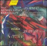 Mendelssohn Bartholdy: Psalm 42; Hora Est; Dvorák: Te Deum