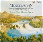Mendelssohn: Complete Sonatas for Violoncello and Piano; Song Without Words