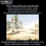 Mendelssohn: Concerto in D minor for Violin, Piano & Strings; Capriccio brilliant Op. 22; Rondo brilliant Op. 29