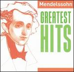 Mendelssohn Greatest Hits