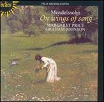 Mendelssohn: On wings of song