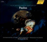 Mendelssohn: Paulus - Andreas Schmidt (bass); Ingeborg Danz (alto); Juliane Banse (soprano); Michael Schade (tenor);...