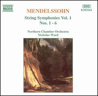 Mendelssohn: String Symphonies Nos. 1 - 6 - Northern Chamber Orchestra; Nicholas Ward (conductor)