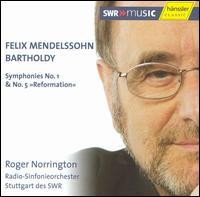 "Mendelssohn: Symphonies Nos. 1 & 5 ""Reformation"" - SWR Stuttgart Radio Symphony Orchestra; Roger Norrington (conductor)"