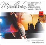 """Mendelssohn: Symphony No. 4 """"Italian""""; A Midsummer Night's Dream"""