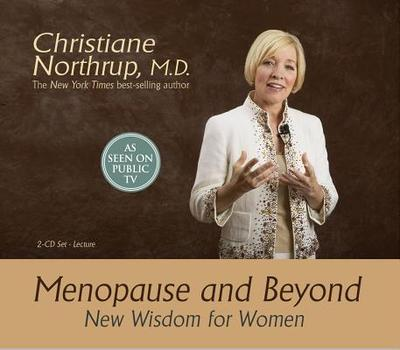 Menopause and Beyond: New Wisdom for Women - Northrup, Christiane, Dr.
