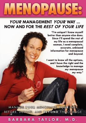 Menopause: Your Management Your Way ... Now and for the Rest of Your Life - Taylor M D, Barbara D