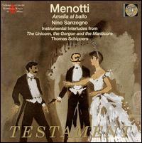 Menotti: Amelia al Ballo; Interludes from The Unicorn - Elena Mazzoni (mezzo-soprano); Enrico Campi (bass); Giacinto Prandelli (tenor); Margherita Carosio (soprano);...