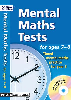 Mental Maths Tests for Ages 7-8: Timed Mental Maths Practice for Year 3 - Brodie, Andrew